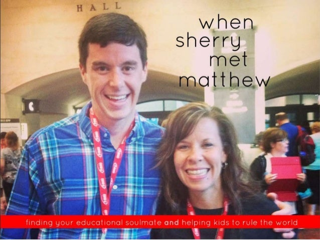 When Sherry Met Matthew: Finding Your Educational Soulmate and Helping Kids to Rule the World