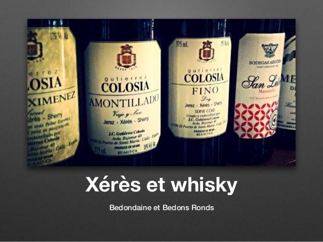 Xérès et whisky Bedondaine et Bedons Ronds