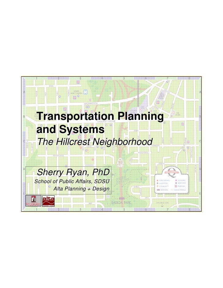 Transportation Planning and Systems The Hillcrest Neighborhood   Sherry Ryan, PhD School of Public Affairs, SDSU        Al...