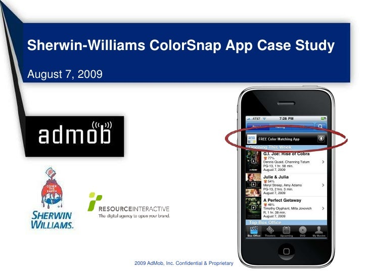 Sherwin-Williams ColorSnap App Case Study<br />August 7, 2009<br />2009 AdMob, Inc. Confidential & Proprietary<br />