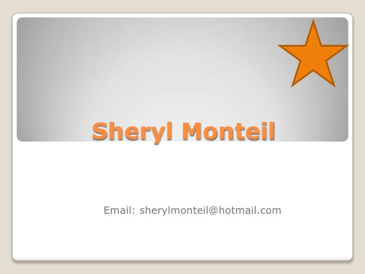 Sheryl Monteil<br />Email: sherylmonteil@hotmail.com<br />
