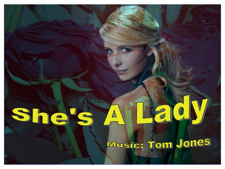 She's A Lady Music; Tom Jones