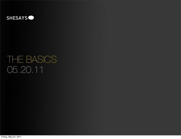 THE BASICS     05.20.11Friday, May 20, 2011