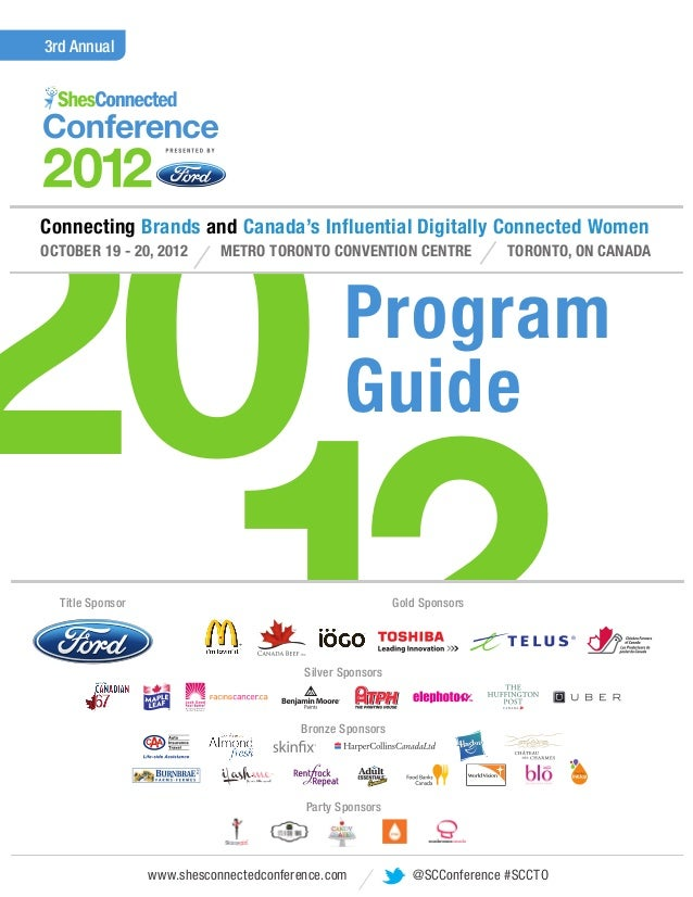 3rd Annual20Connecting Brands and Canada's Influential Digitally Connected WomenOCTOBER 19 - 20, 2012        METRO TORONTO...