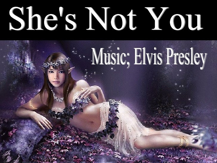 She's Not You Music; Elvis Presley
