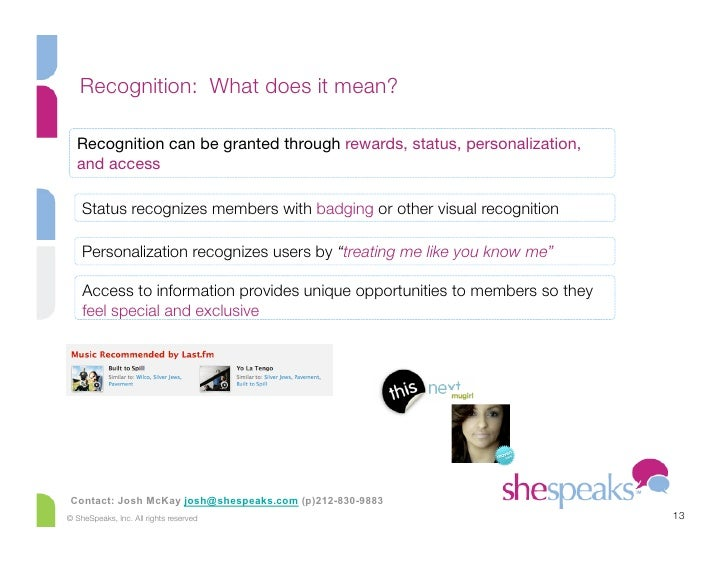 Recognition: What does it mean?    Recognition can be granted through rewards, status, personalization,   and access      ...
