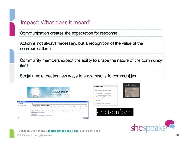 Impact: What does it mean?   Communication creates the expectation for response    Action is not always necessary, but a r...