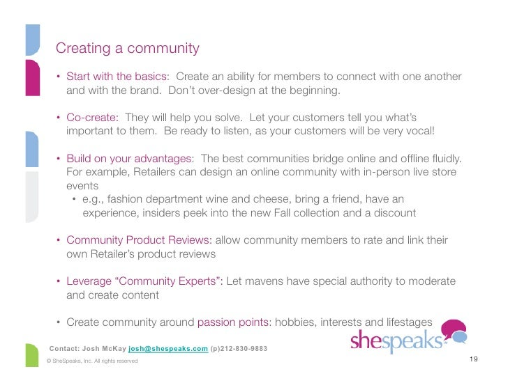 Creating a community    • Start with the basics: Create an ability for members to connect with one another       and with...