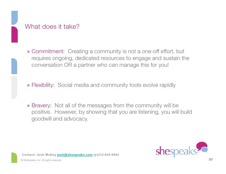 What does it take?        » Commitment: Creating a community is not a one-off effort, but         requires ongoing, dedic...