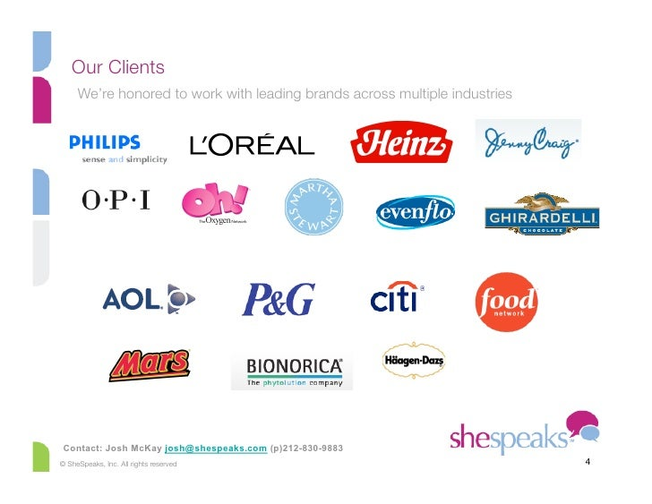 Our Clients      We're honored to work with leading brands across multiple industries      Contact: Josh McKay josh@shespe...