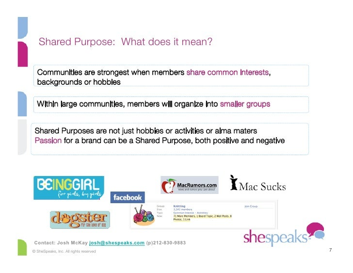 Shared Purpose: What does it mean?     Communities are strongest when members share common interests,   backgrounds or hob...