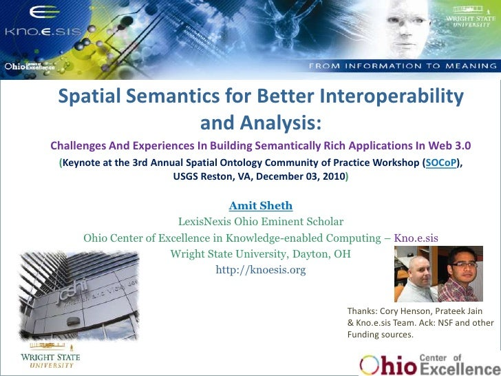 Spatial Semantics for Better Interoperability and Analysis: Challenges and Experiences in Building Semantically Rich Appli...