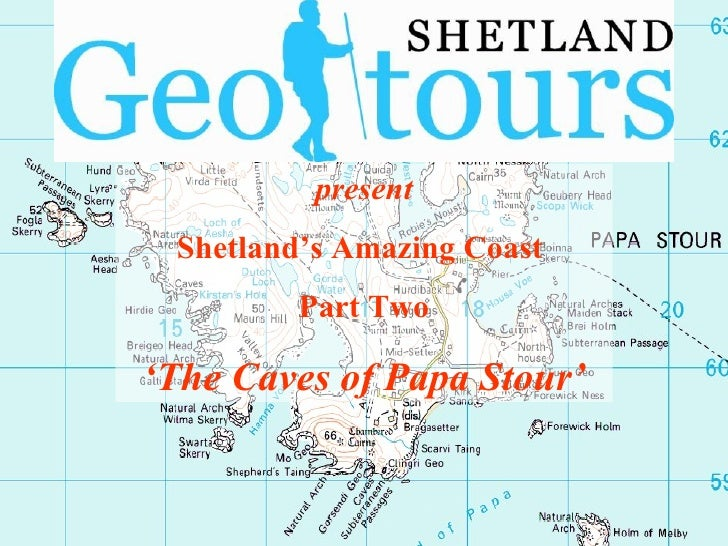 present Shetland's Amazing Coast  Part Two ' The Caves of Papa Stour'