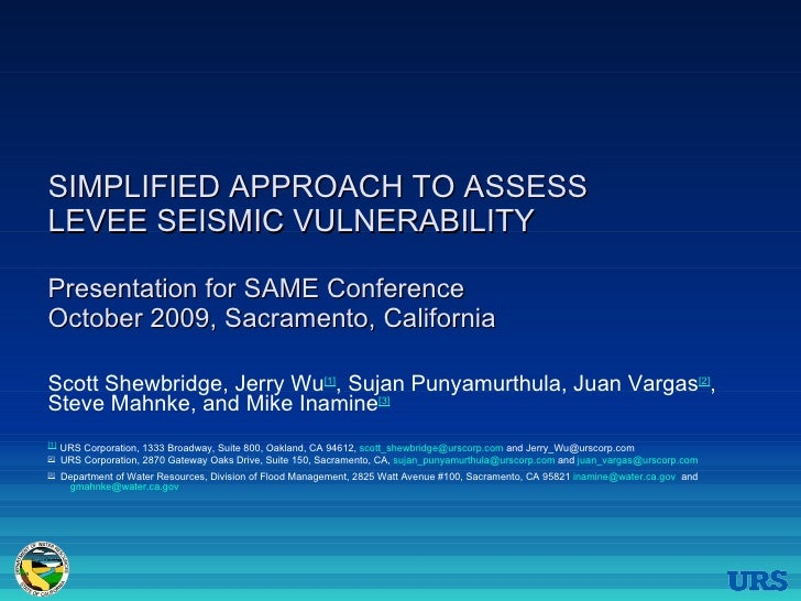 SIMPLIFIED APPROACH TO ASSESS  LEVEE SEISMIC VULNERABILITY  Presentation for SAME Conference October 2009, Sacramento, Cal...