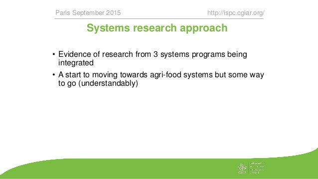 Systems research approach • Evidence of research from 3 systems programs being integrated • A start to moving towards agri...
