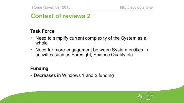 Context of reviews 2 Task Force • Need to simplify current complexity of the System as a whole • Need for more engagement ...