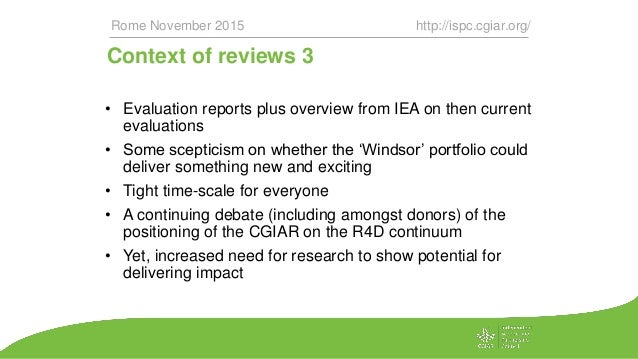 Context of reviews 3 • Evaluation reports plus overview from IEA on then current evaluations • Some scepticism on whether ...