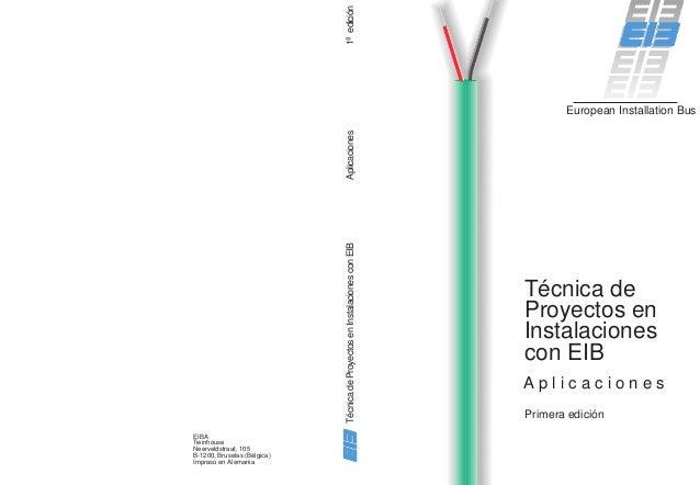 1ª edición Técnica de Proyectos en Instalaciones con EIB  Aplicaciones  European Installation Bus  EIBA Twinhouse Neerveld...