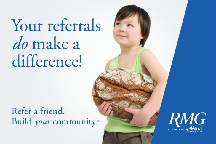 Your referralsdo make adifference!             TM