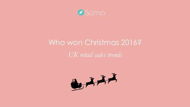 Who won Christmas 2016? UK retail sales trends