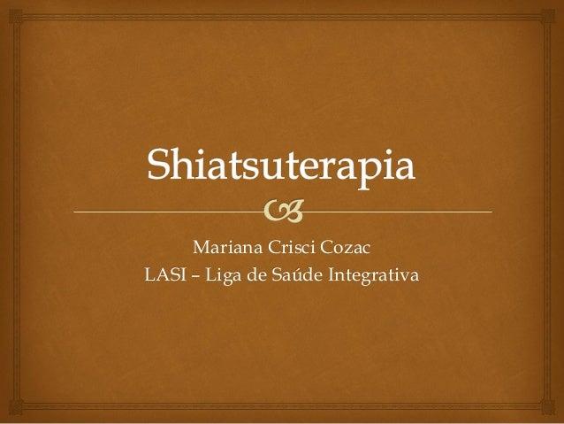 Mariana Crisci Cozac LASI – Liga de Saúde Integrativa