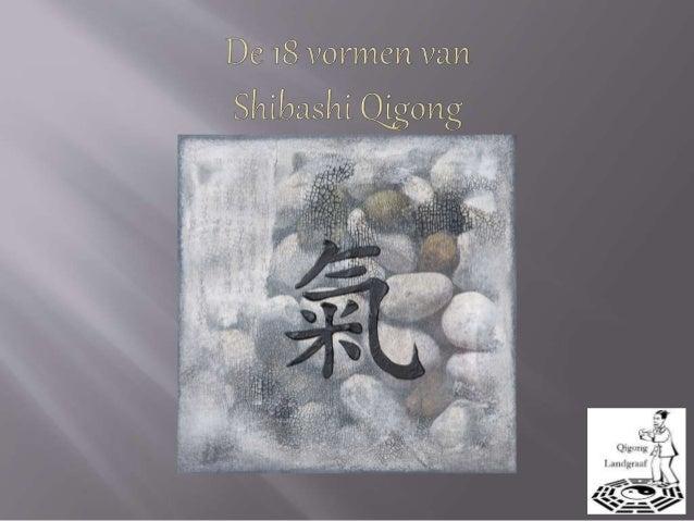 - Is een verzamelnaam voor alle Chinese gezondheidsoefeningen. - Ze bestaan uit een combinatie van beweging, ademhaling en...