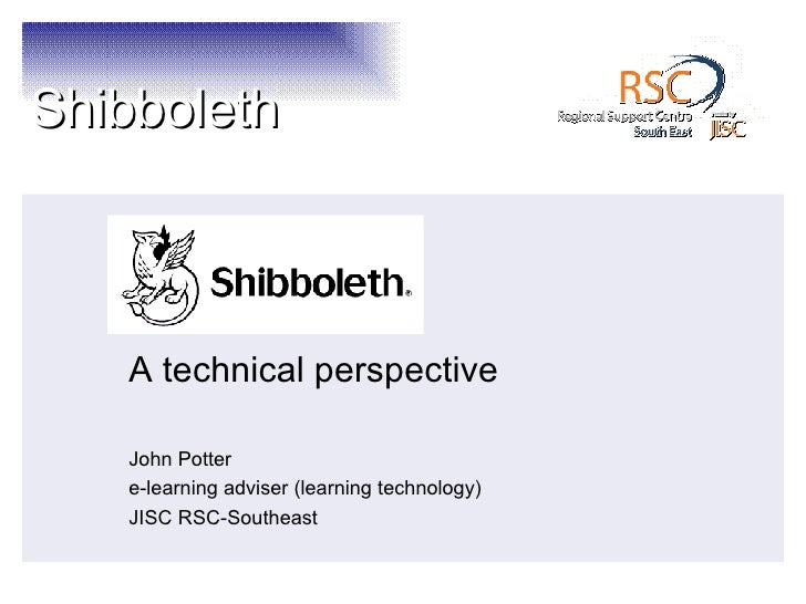A technical perspective John Potter e-learning adviser (learning technology) JISC RSC-Southeast
