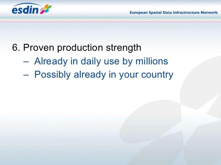 <ul><li>6. Proven production strength </li></ul><ul><ul><li>Already in daily use by millions </li></ul></ul><ul><ul><li>Po...