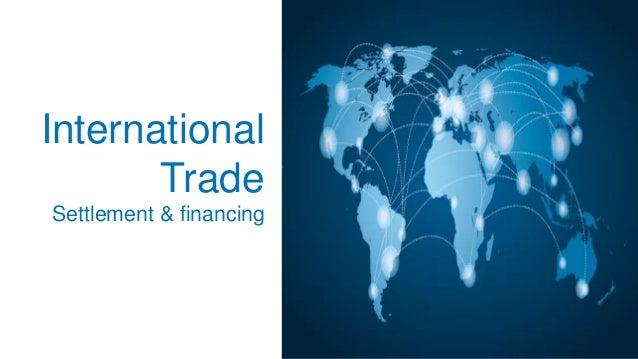 International Trade Settlement & financing