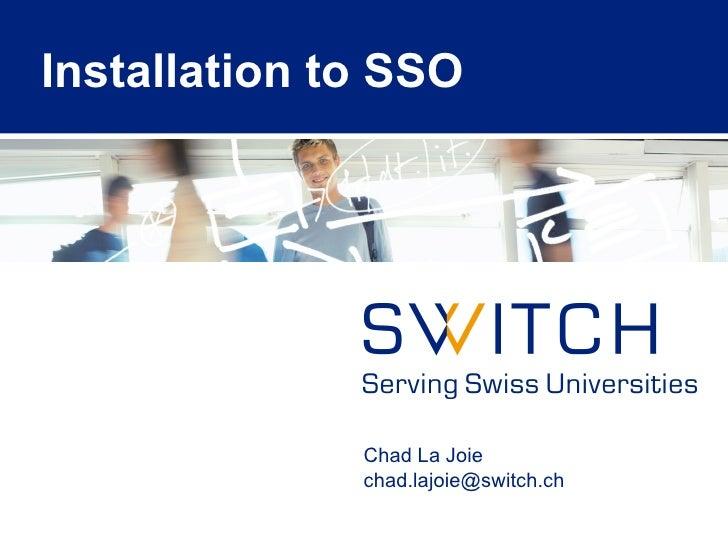 Installation to SSO Chad La Joie [email_address]