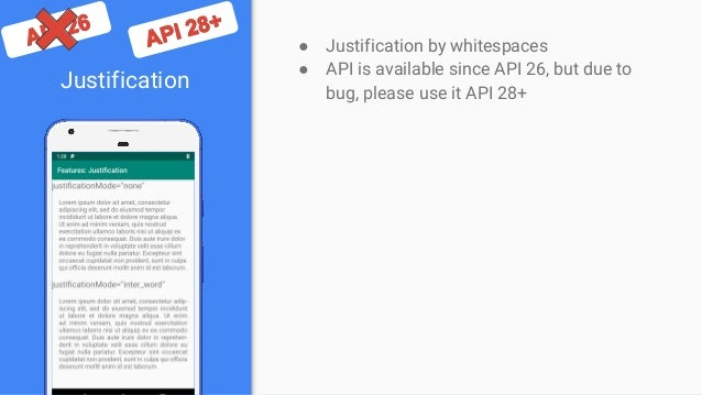 Justification ● Justification by whitespaces ● API is available since API 26, but due to bug, please use it API 28+