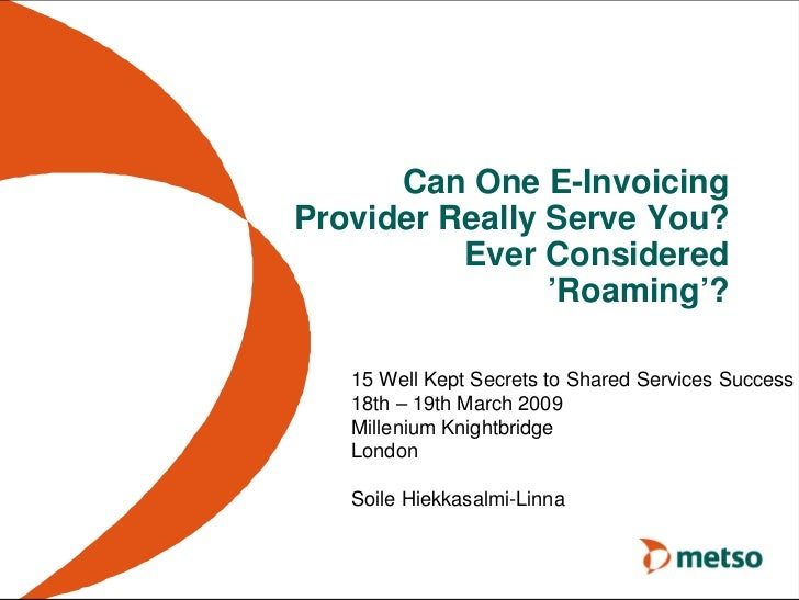 Can One E-InvoicingProvider Really Serve You?          Ever Considered                'Roaming'?   15 Well Kept Secrets to...