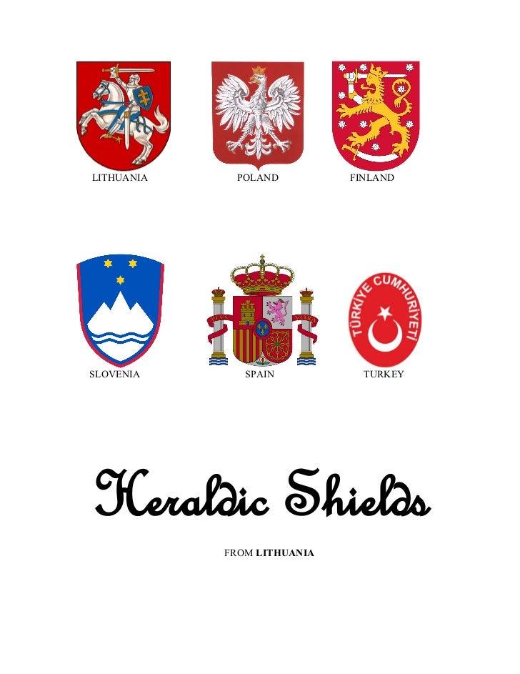 LITHUANIA    POLAND          FINLANDSLOVENIA       SPAIN           TURKEYHeraldic Shields            FROM LITHUANIA
