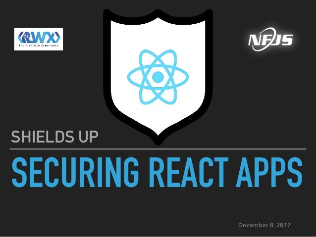 Shields Up! Securing React Apps
