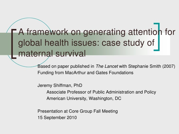 A framework on generating attention for global health issues: case study of maternal survival<br />Based on paper publishe...