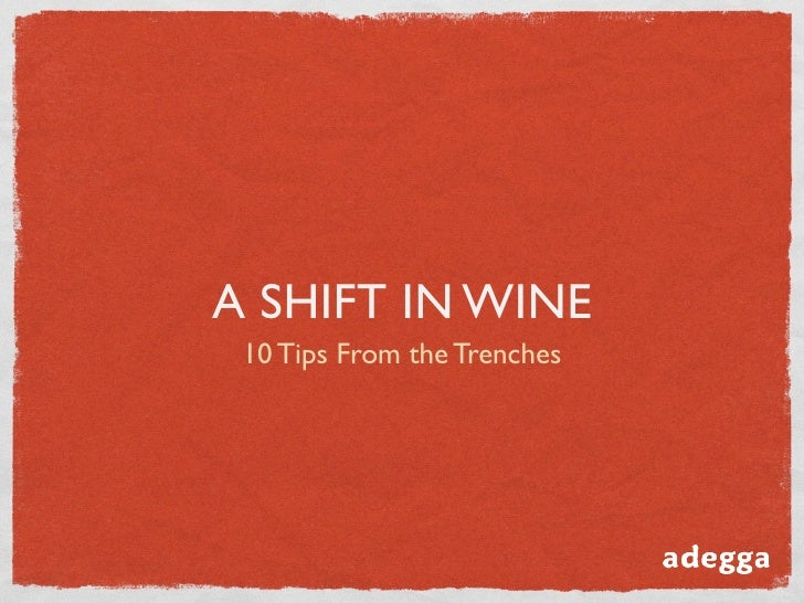 A SHIFT IN WINE  10 Tips From the Trenches
