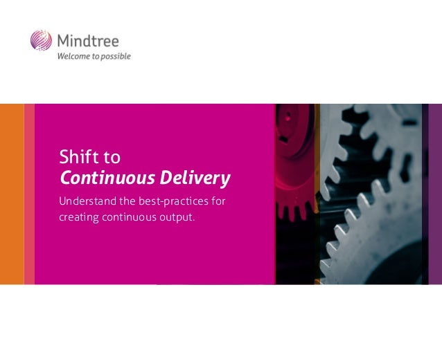 Shift to Continuous Delivery Understand the best-practices for creating continuous output. add photo