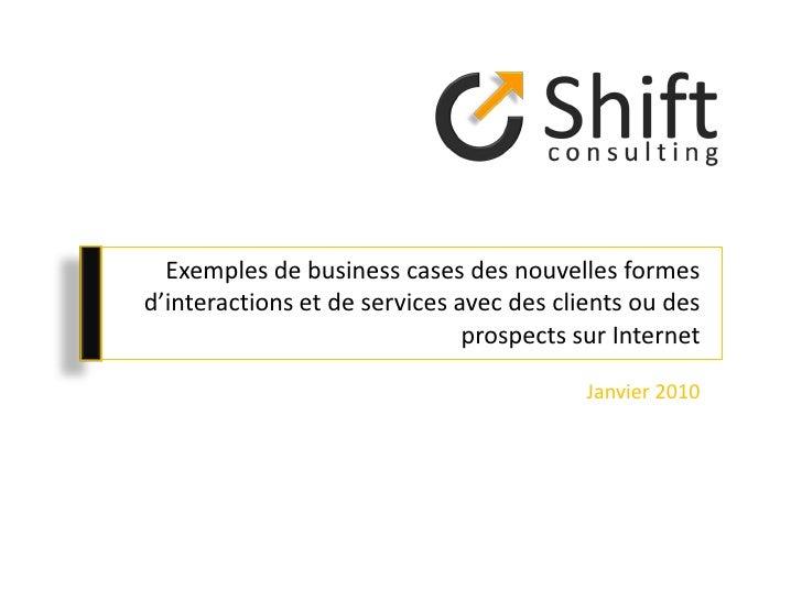 Exemples de business cases des nouvelles formes d'interactions et de services avec des clients ou des prospects sur Intern...