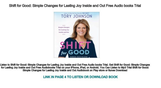 Shift For Good Simple Changes For Lasting Joy Inside And Out Free Aud