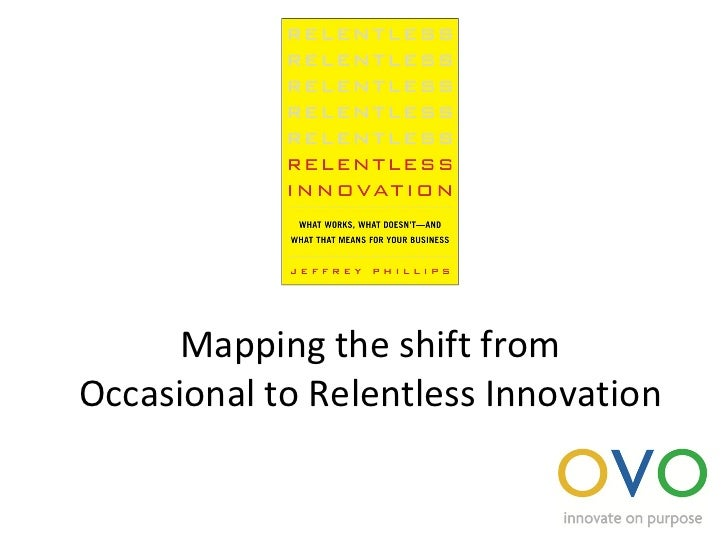 Mapping the shift from Occasional to Relentless Innovation