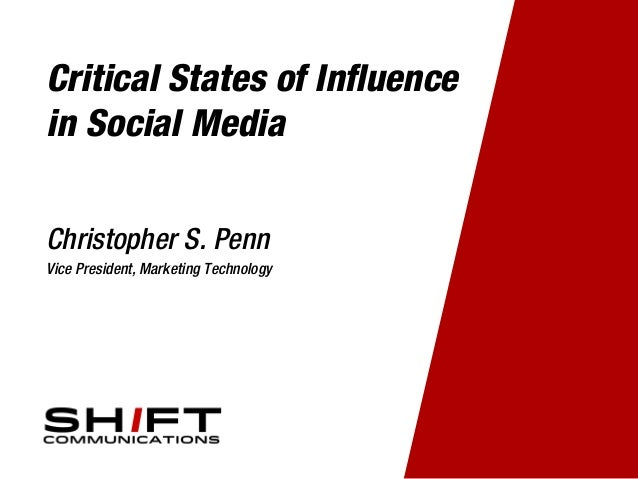 Critical States of Influencein Social MediaChristopher S. PennVice President, Marketing Technology