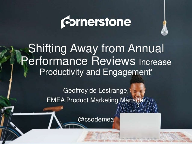 Shifting Away from Annual Performance Reviews Increase Productivity and Engagement' Geoffroy de Lestrange, EMEA Product Ma...