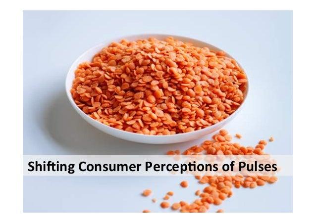 Shi$ing'Consumer'Percep2ons'of'Pulses'
