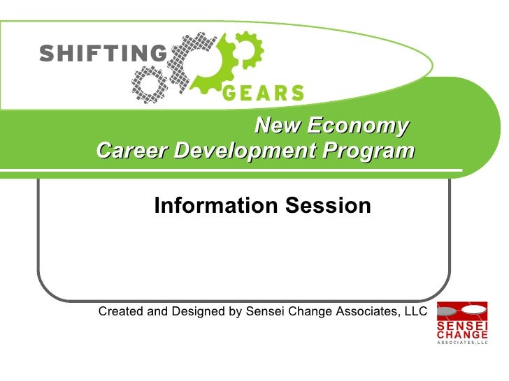 New Economy  Career Development Program Information Session Created and Designed by Sensei Change Associates, LLC