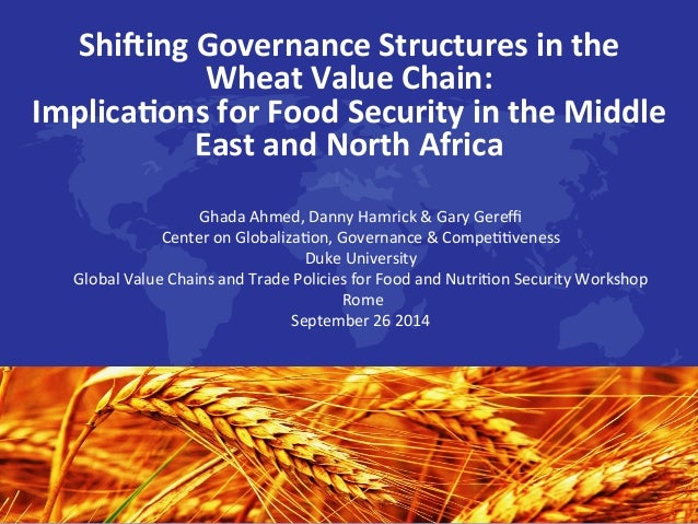 Shi$ing	   Governance	   Structures	   in	   the	    Wheat	   Value	   Chain:	   	    Implica:ons	   for	   Food	   Securi...