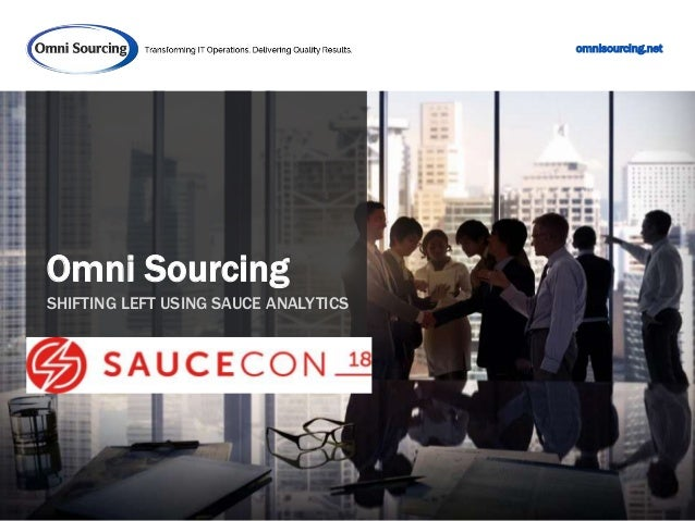 omnisourcing.net SHIFTING LEFT USING SAUCE ANALYTICS Omni Sourcing