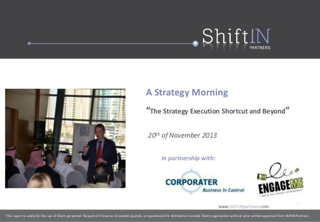 "A Strategy Morning ""The Strategy Execution Shortcut and Beyond"" 20th of November 2013 In partnership with:  This report is..."