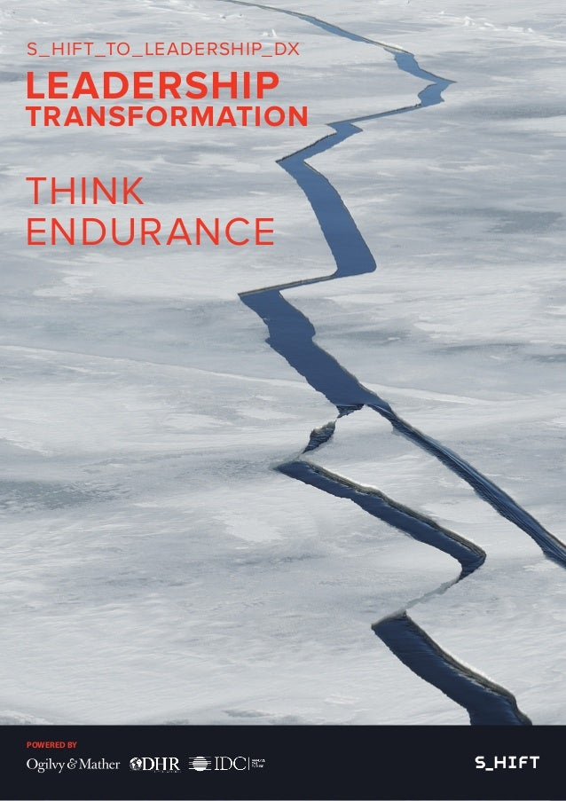 S_HIFT_TO_LEADERSHIP_DX LEADERSHIP TRANSFORMATION THINK ENDURANCE POWERED BY