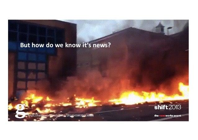 """But  how  do  we  know  it's  news?    h""""ps://twi""""er.com/nic0/status/291464384394436608"""