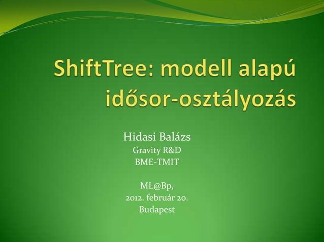 Hidasi Balázs Gravity R&D BME-TMIT    ML@Bp,2012. február 20.   Budapest